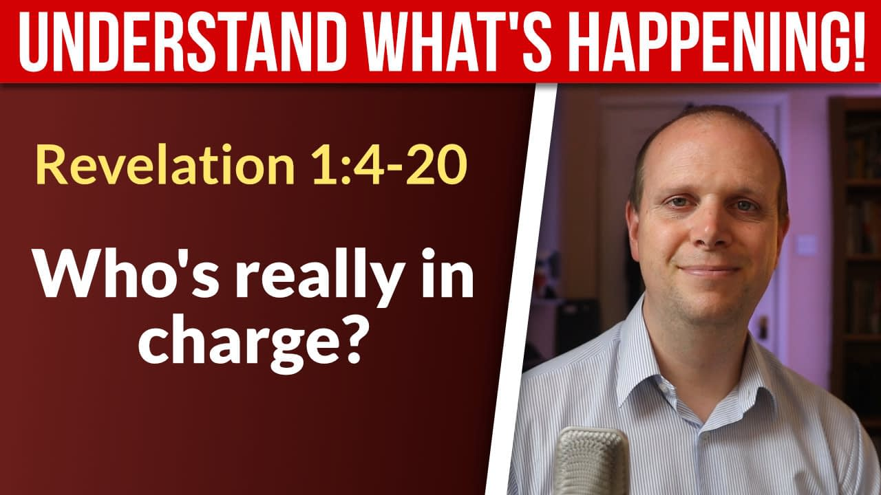 Revelation 1:4-20 – Who's in charge?