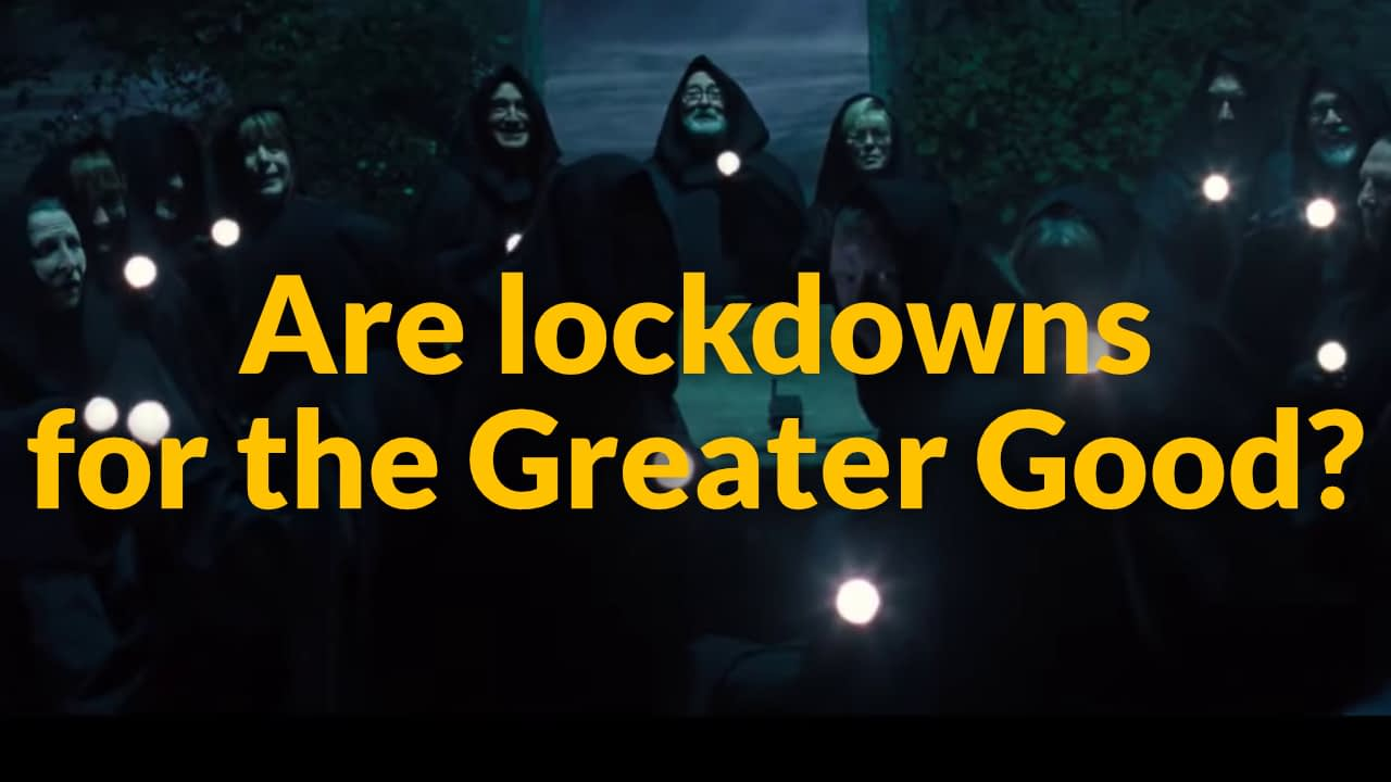 "Lockdowns and the ""Greater Good"""