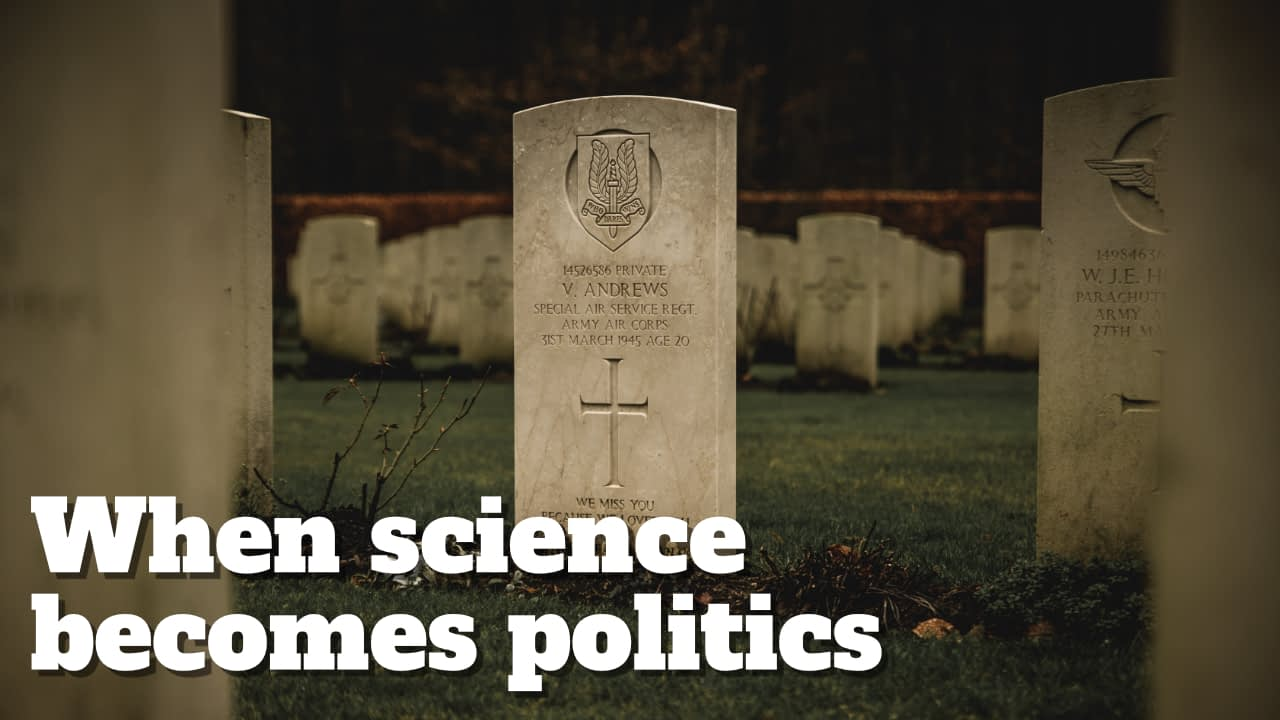 When science becomes politics, people die