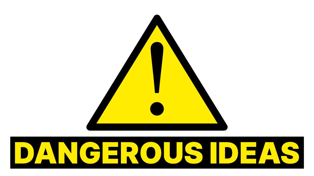 Are ideas dangerous?