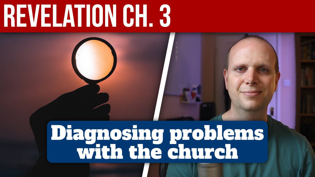 Diagnosing problems with the church – Revelation ch. 3