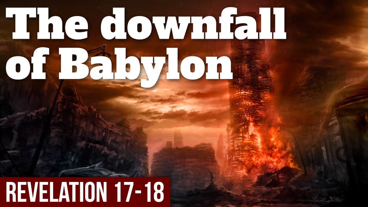 The downfall of Babylon – Revelation 17-18