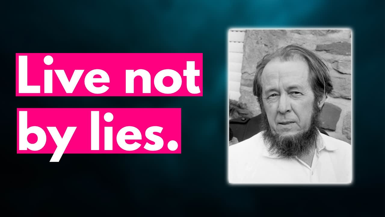 Live not by lies – an essay for our times