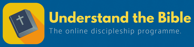 New: Understand the Bible discipleship programme