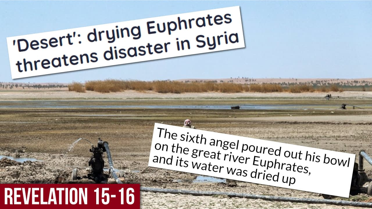 The just judgement of God (and the Euphrates) – Revelation 15-16