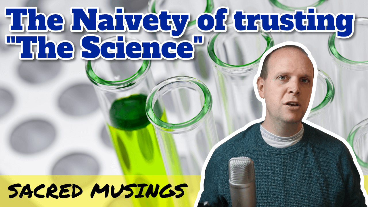 """The Naivety of trusting """"The Science"""""""