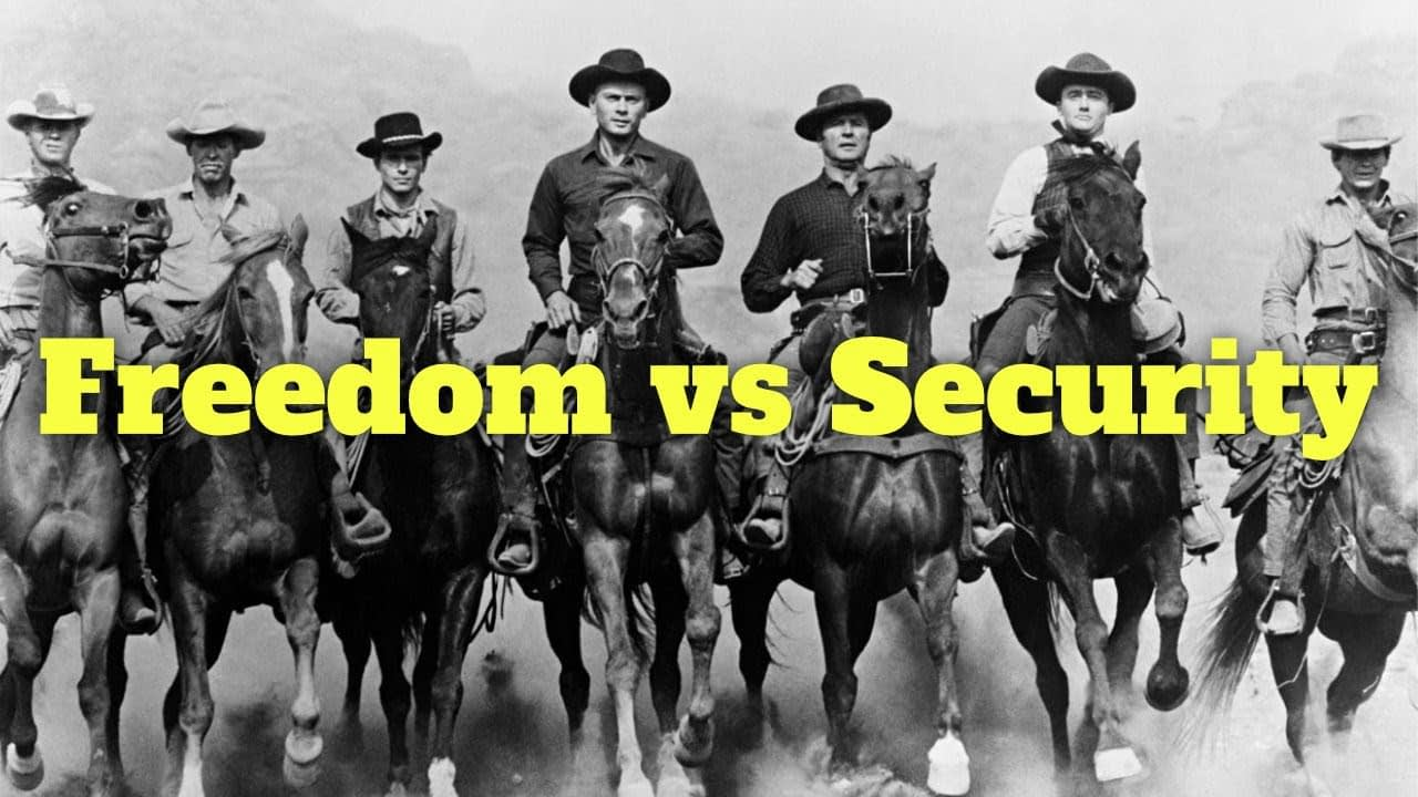 Freedom vs Security – a few thoughts