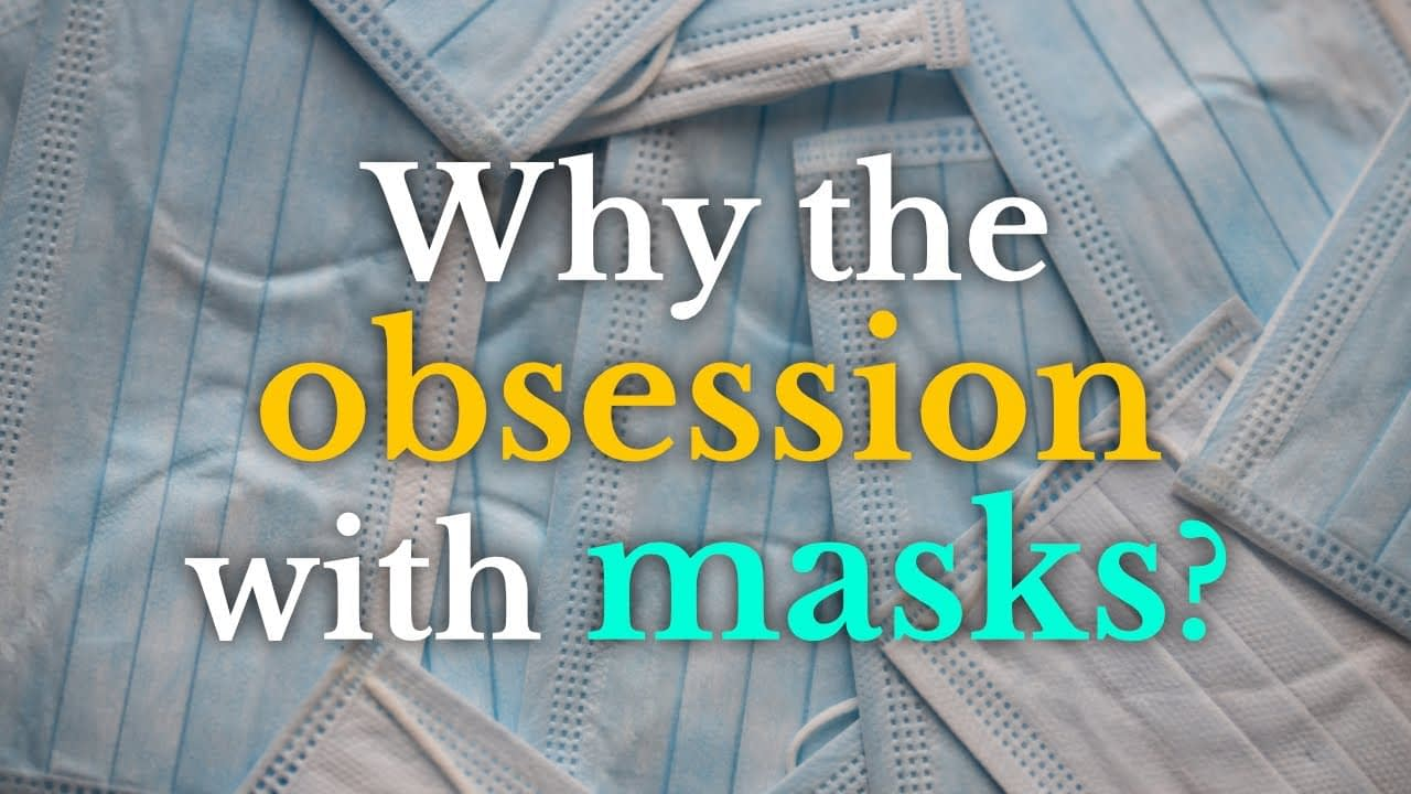 Why the obsession with masks?