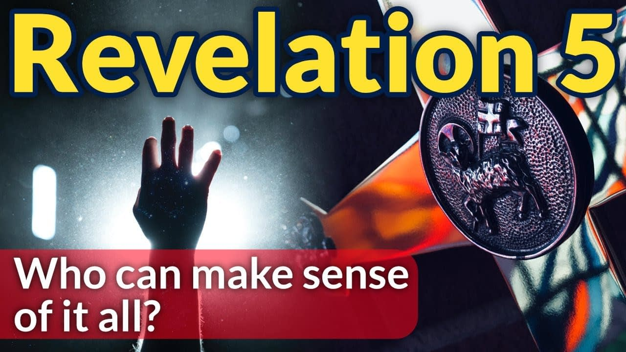 Revelation 5 – who can make sense of it all?
