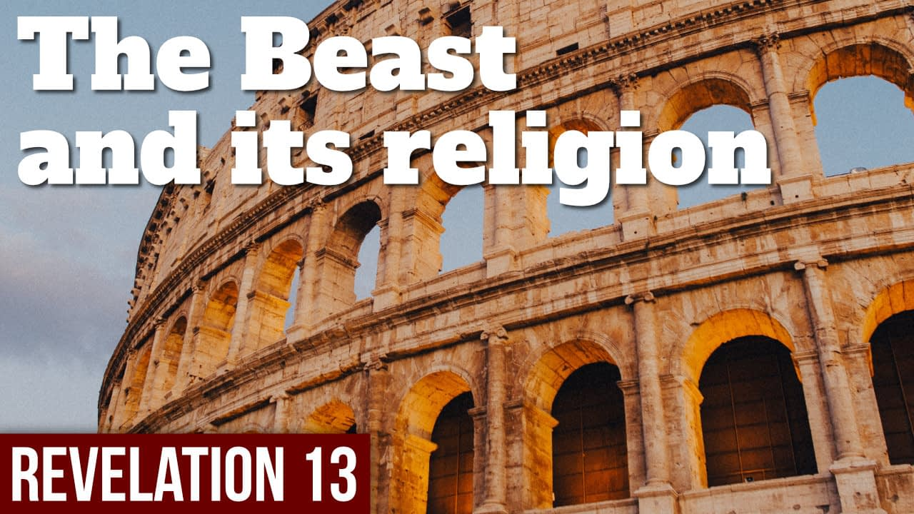 The beast and its religion – Revelation 13