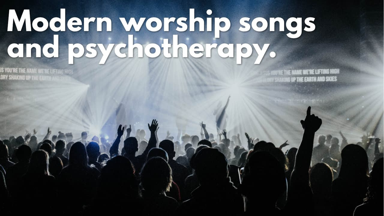 Modern worship songs and psychotherapy