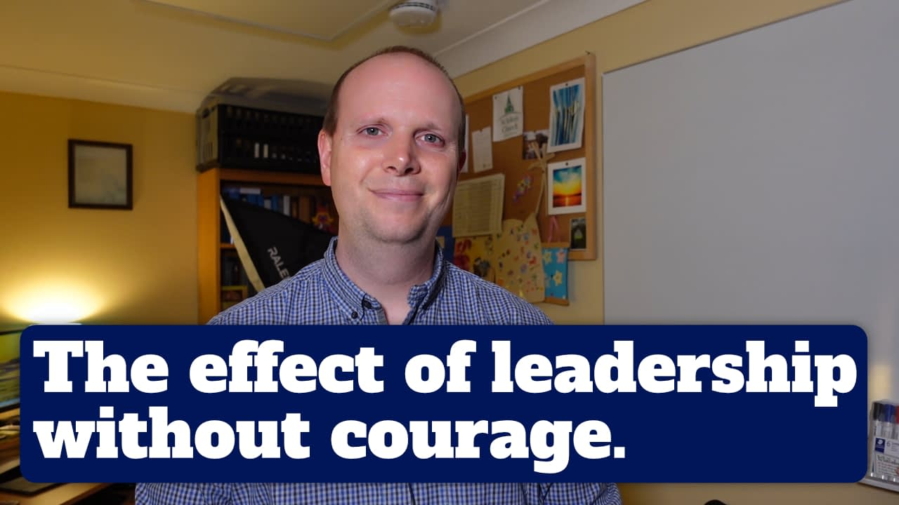 The effect of leadership without courage