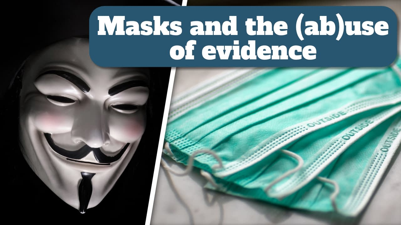 Masks and the (ab)use of evidence